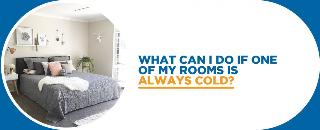 What to do if your room is always cold