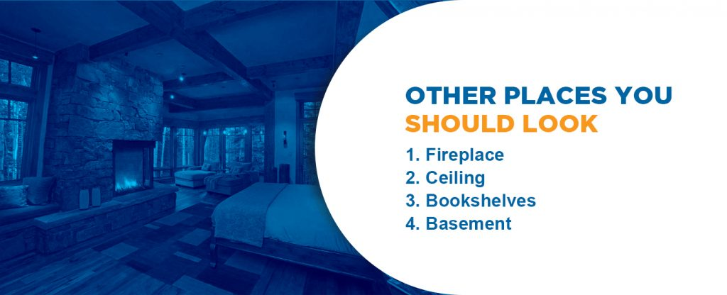 Other places to check are the fireplace, ceiling, bookshelves and the basement if you're having issues keeping your home warm.