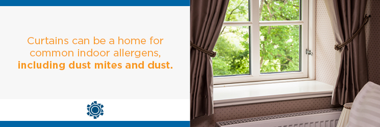 Curtains can be a home for common indoor allergens such as dust mites and dust