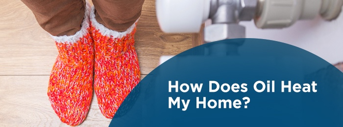 How Does Oil Heat My Home?