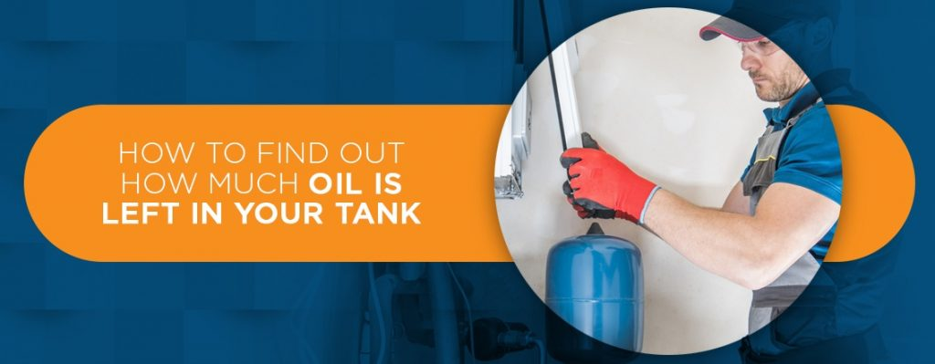 How To Find Out How Much Oil Is Left In Your Tank