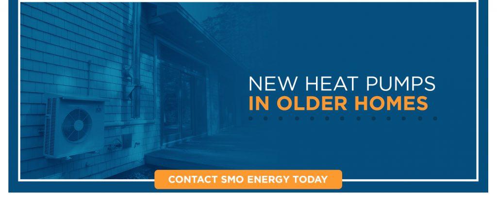 New Heat Pumps In Older Homes