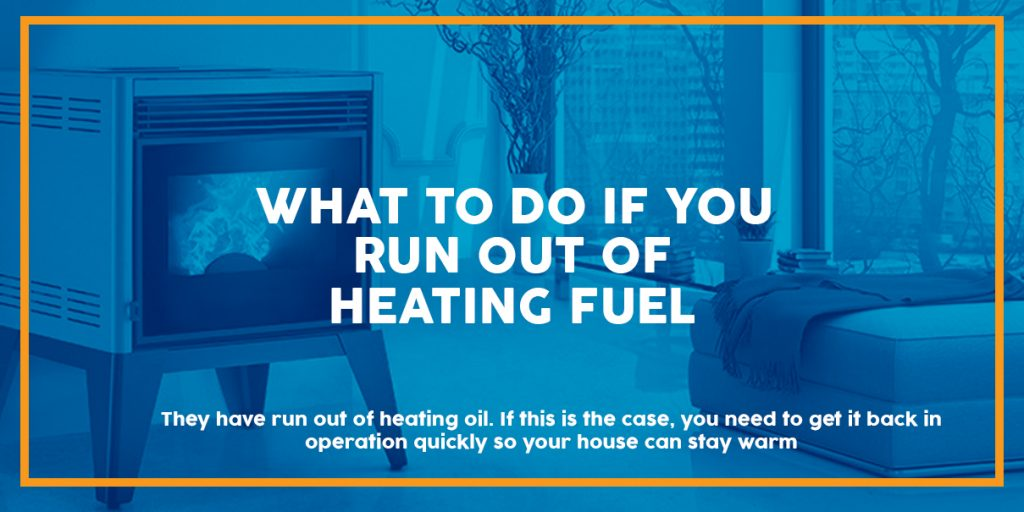 What To Do If You Run Out Of Heating Fuel