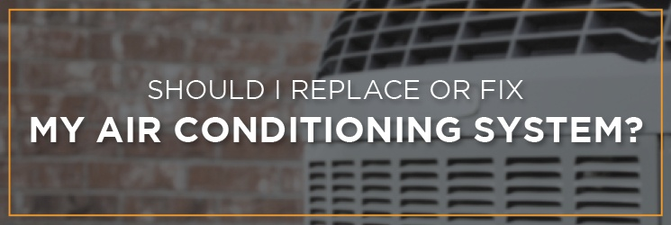 Should I Replace or Fix My Air Conditioning System?