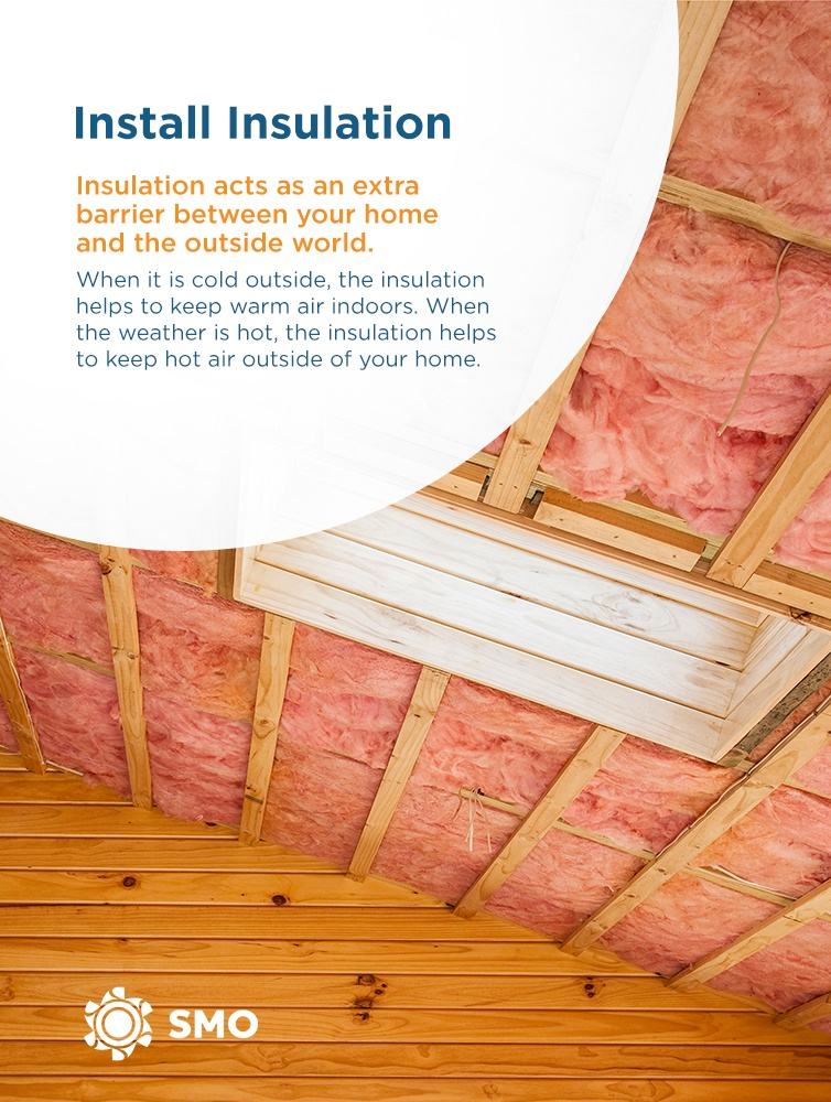 insulation is an extra barrier between your home and the outside world