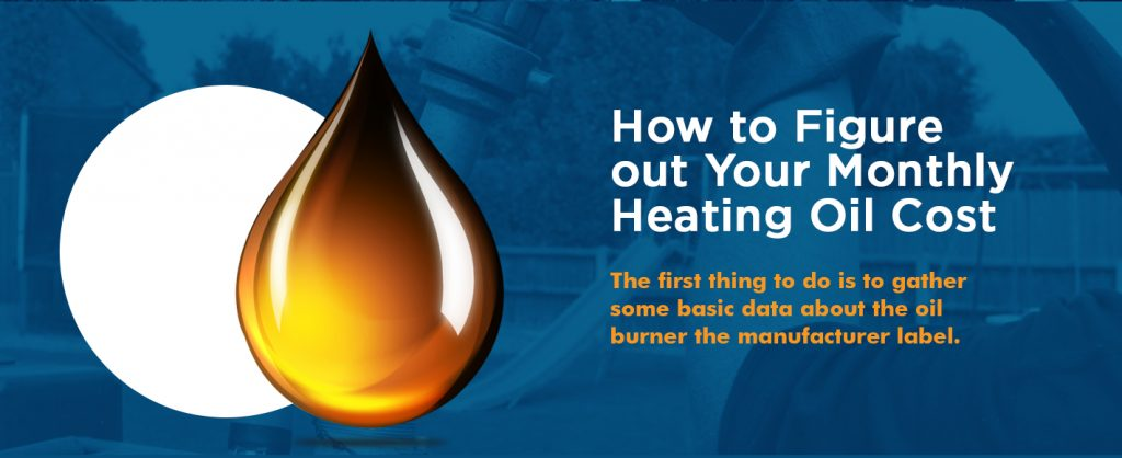 How to Figure out Your Monthly Heating Oil Cost