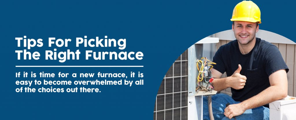 Tips for Picking the Right Furnace