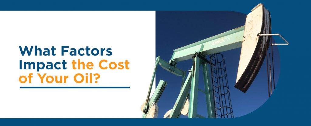 what factors impact the cost of your oil?