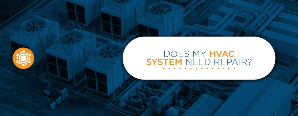 Does my HVAC system need repair